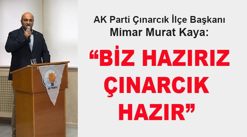 Murat Kaya: Biz hazırız, Çınarcık hazır
