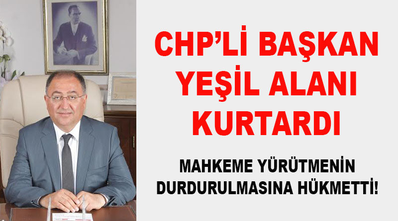 CHP'li Başkan Yeşil Alanı Kurtardı!