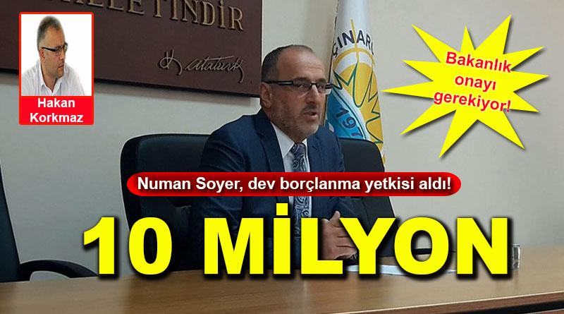 Numan Soyer, belediye meclisinden 10 milyon borçlanma yetkisi aldı!