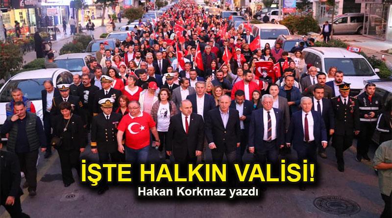 İŞTE HALKIN VALİSİ!