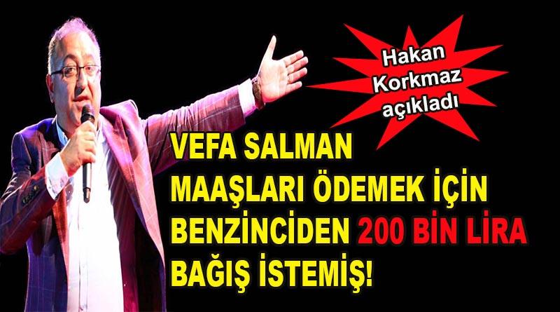 Vefa Salman maaşları ödemek için benzinciden 200 bin lira bağış istemiş!