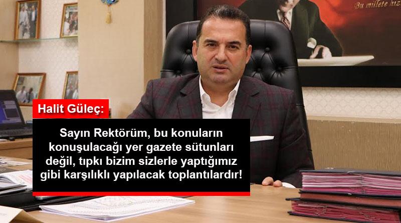 Halit Güleç'ten Rektör Cebeci'ye tepki!