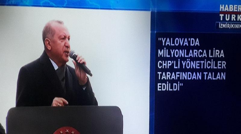 Erdoğan: Yalova'da milyonlarca lira CHP'li yöneticiler tarafından talan edildi!