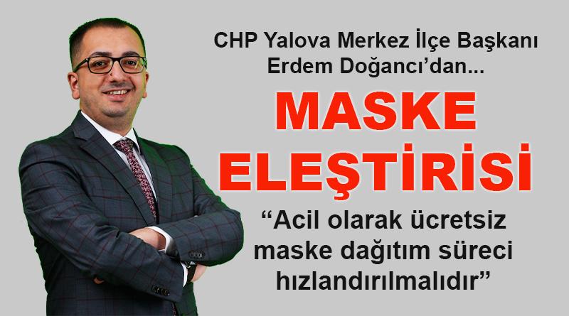 CHP'li Başkan Erdem Doğancı'dan maske eleştirisi