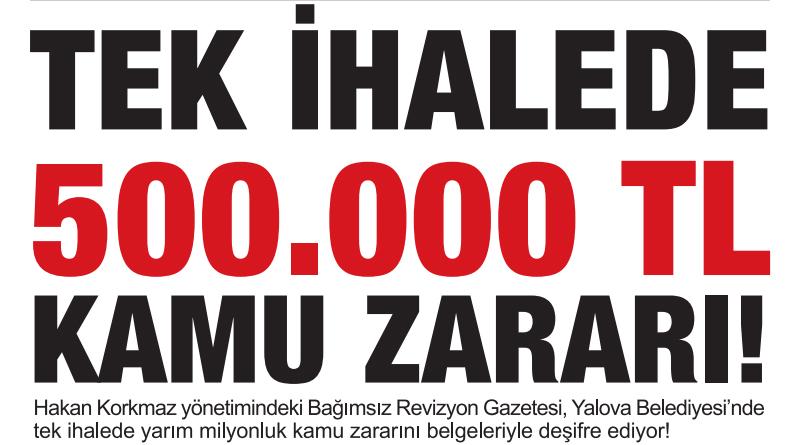 TEK İHALEDE 500.000 LİRA KAMU ZARARI!