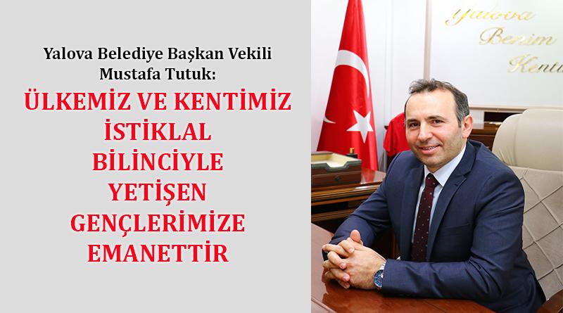 Başkan Mustafa Tutuk: Ülkemiz ve Kentimiz İstiklal bilinciyle yetişen gençlerimize emanettir
