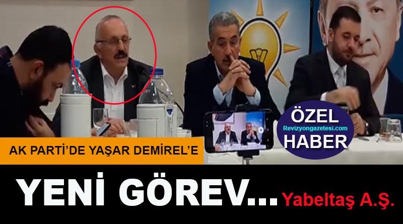 AK Parti'de Yaşar Demirel'e yeni görev... Yabeltaş A.Ş.