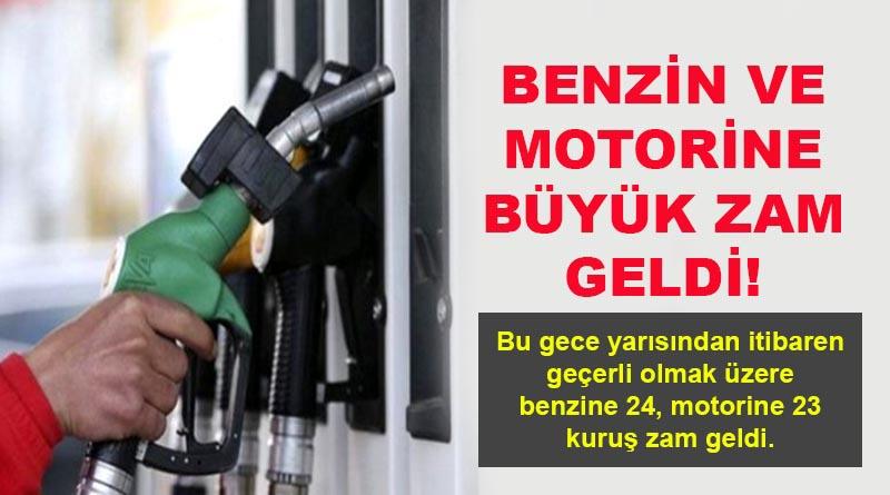 BENZİN VE MOTORİNE BÜYÜK ZAM GELDİ!
