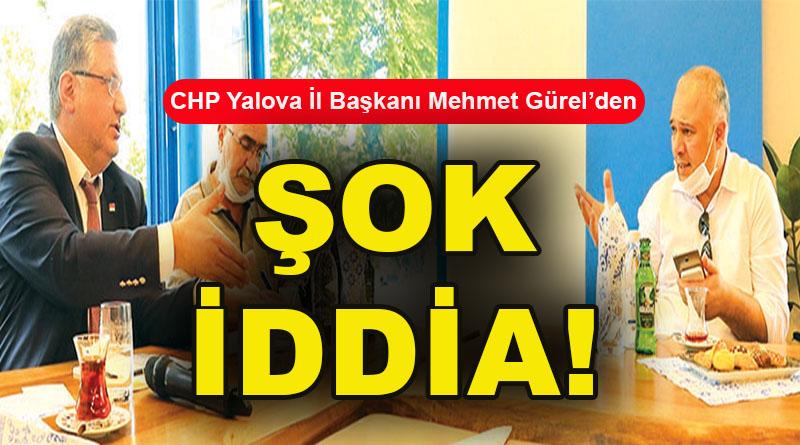CHP Yalova İl Başkanı Mehmet Gürel'den şok iddia: Muhtemelen AK Parti dönemini ayırmaya çalışıyorlar!