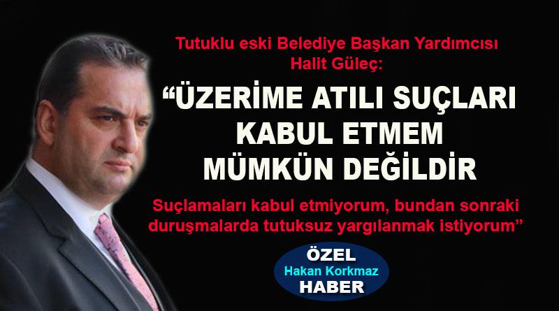 Tutuklu Halit Güleç: Bundan sonraki duruşmalarda tutuksuz yargılanmak istiyorum!