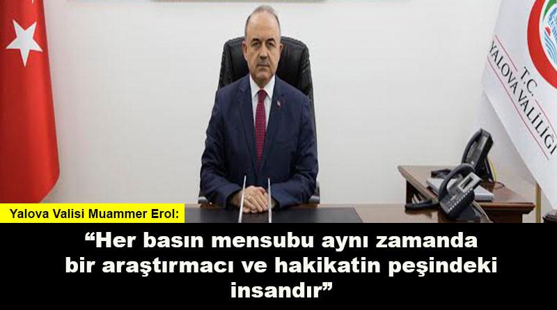 Vali Muammer Erol: Her basın mensubu aynı zamanda bir araştırmacı ve hakikatin peşindeki insandır
