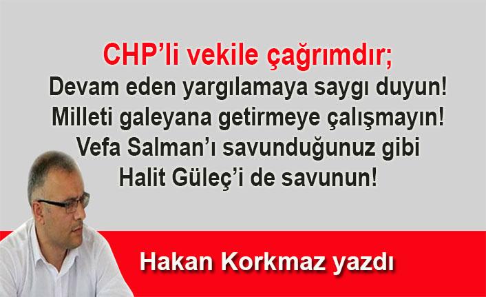 Hakan Korkmaz'dan CHP'li vekile çağrı