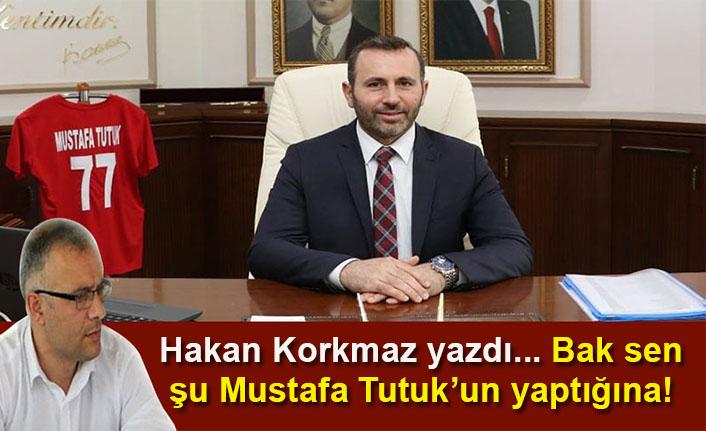 Hakan Korkmaz yazdı… Bak sen şu Mustafa Tutuk'un yaptığına!