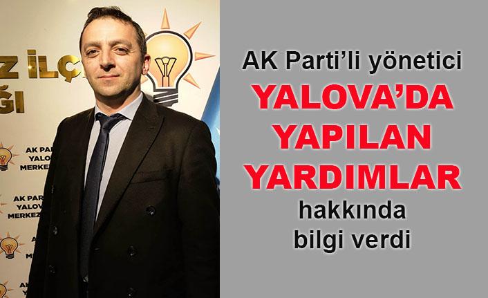 AK Parti'li yönetici Yalova'da yapılan yardımlar hakkında bilgi verdi