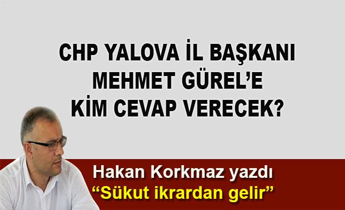 Hakan Korkmaz yazdı... Mehmet Gürel'e kim cevap verecek?