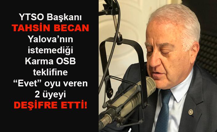 """Tahsin Becan, Karma OSB'ye """"Evet"""" diyen iki üyeyi deşifre etti!"""
