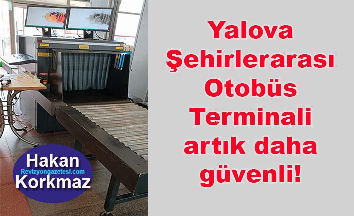 Yalova Şehirlerarası Otobüs Terminali artık daha güvenli... X-RAY cihazı alındı