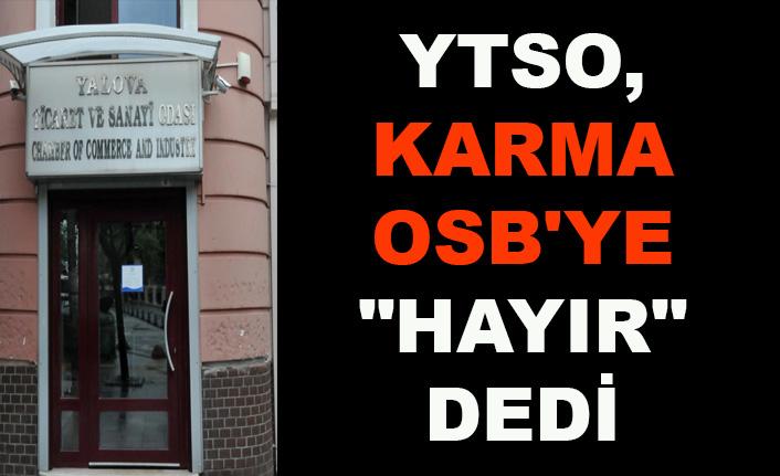"""YTSO, Karma OSB'ye """"hayır"""" dedi"""