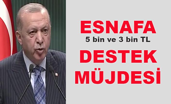 Cumhurbaşkanı Erdoğan'dan esnafa 5 bin ve 3 bin TL destek müjdesi