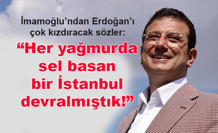 İmamoğlu: Her yağmurda sel basan bir İstanbul devralmıştık!
