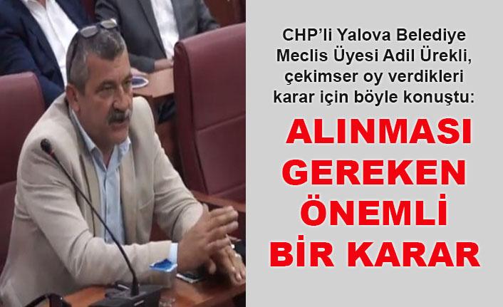 CHP'li Adil Ürekli: Alınması gereken önemli bir karar
