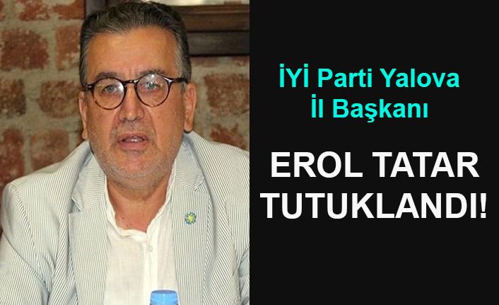 Erol Tatar tutuklandı!