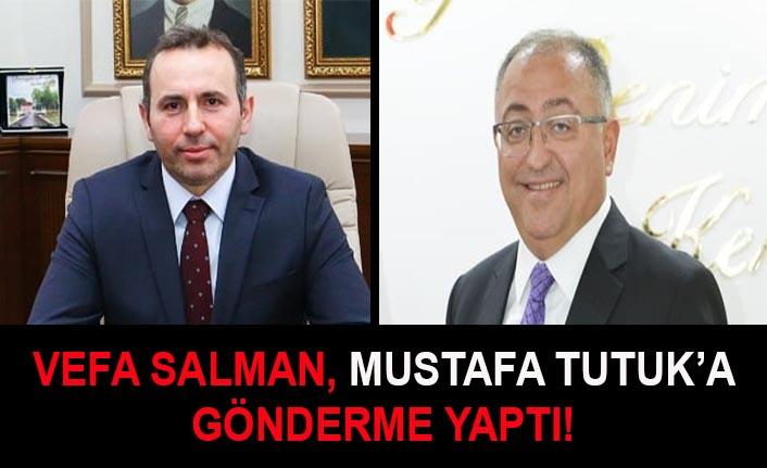 Vefa Salman, Mustafa Tutuk'a gönderme yaptı!