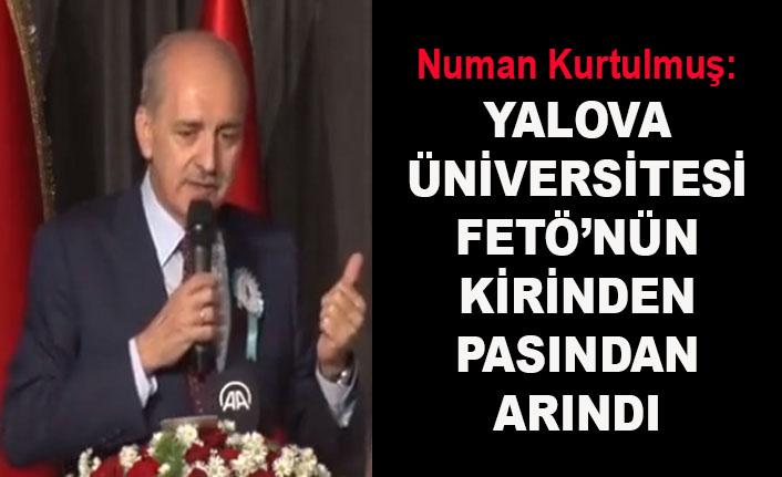 Numan Kurtulmuş: İhanetin merkezlerinden biri de Yalova Üniversitesi'ydi!