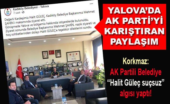 Yalova'da Kadıköy Belediyesi'nden AK Parti'yi karıştıran paylaşım... Halit Güleç