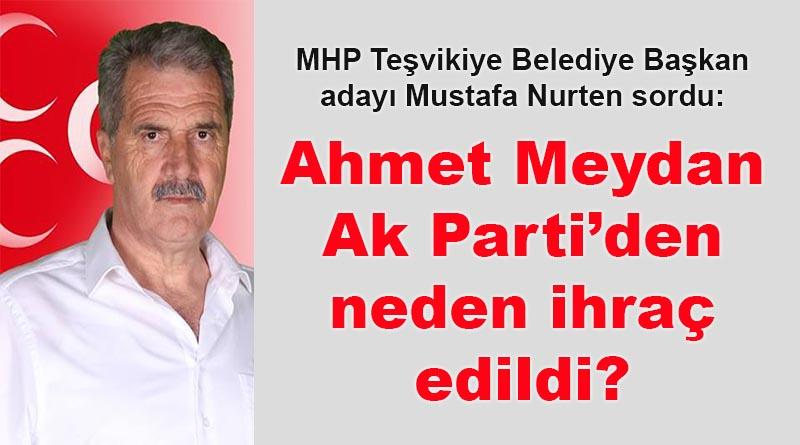 Mustafa Nurten sordu: Ahmet Meydan Ak Parti'den neden ihraç edildi?