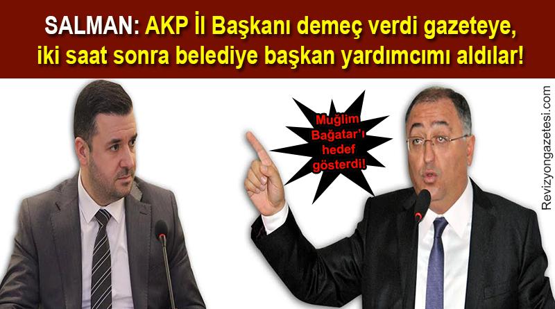 Görevden uzaklaştırılan Vefa Salman, AK Parti İl Başkanı Muğlim Bağatar'ı hedef gösterdi!