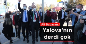bAli Babacan: Yalova#039;nın derdi.../b