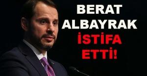Berat Albayrak istifa etti