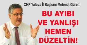 bCHP Yalova İl Başkanı Mehmet Gürel:.../b