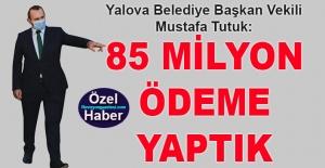 bMustafa Tutuk: 85 Milyon ödeme yaptık/b