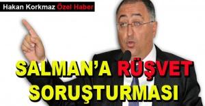 bVefa Salman#039;a rüşvet soruşturması/b