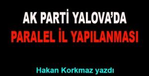 bHakan Korkmaz yazdı… AK Parti Yalovada.../b