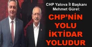 Mehmet Gürel: CHP'nin yolu iktidar yoludur