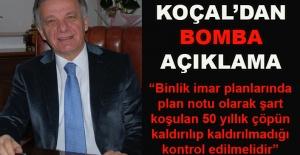 Yakup Bilgin Koçal: 50 yıllık çöpün kaldırılıp kaldırılmadığı kontrol edilmelidir!