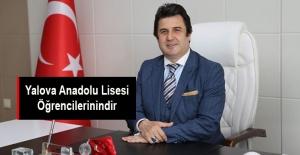 Yalova İl Millî Eğitim Müdürü Dr. Abdülaziz Yeniyol: Yalova Anadolu Lisesi Öğrencilerinindir