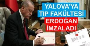 Erdoğan imzaladı... Yalova'ya Tıp Fakültesi ve Lisansüstü Eğitim Enstitüsü açılıyor