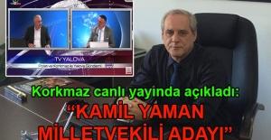 Hakan Korkmaz canlı yayında açıkladı: Kamil Yaman milletvekili adayı