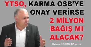 bHakan Korkmaz yazdı: YTSO, Karma OSBye.../b