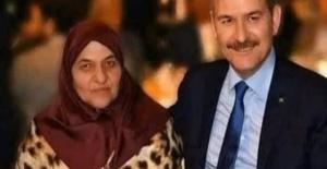 İçişleri Bakanı Süleyman Soylu'nun annesi hayatını kaybetti!