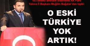 Muğlim Bağatar: O eski Türkiye yok artık!
