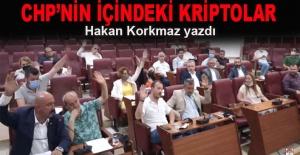 Hakan Korkmaz yazdı... CHP'nin içindeki kriptolar