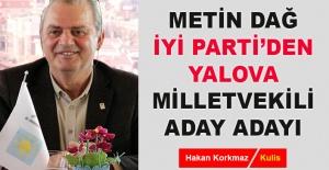 bMetin Dağ, İYİ Parti#039;den Yalova.../b
