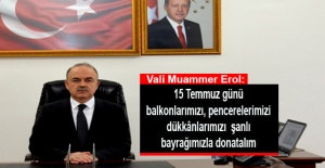 Yalova Valisi Muammer Erol'dan vatandaşlara 15 Temmuz çağrısı
