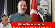 Hakan Korkmaz yazdı… Numan Soyer, AK Parti'yi bitirdi!
