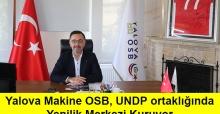 Yalova Makine OSB, UNDP ortaklığında Yenilik Merkezi Kuruyor